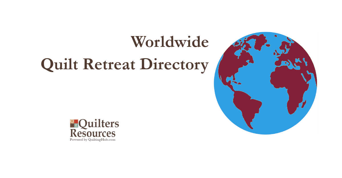 quilt retreat events of worldwide