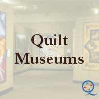 quilting museums of worldwide